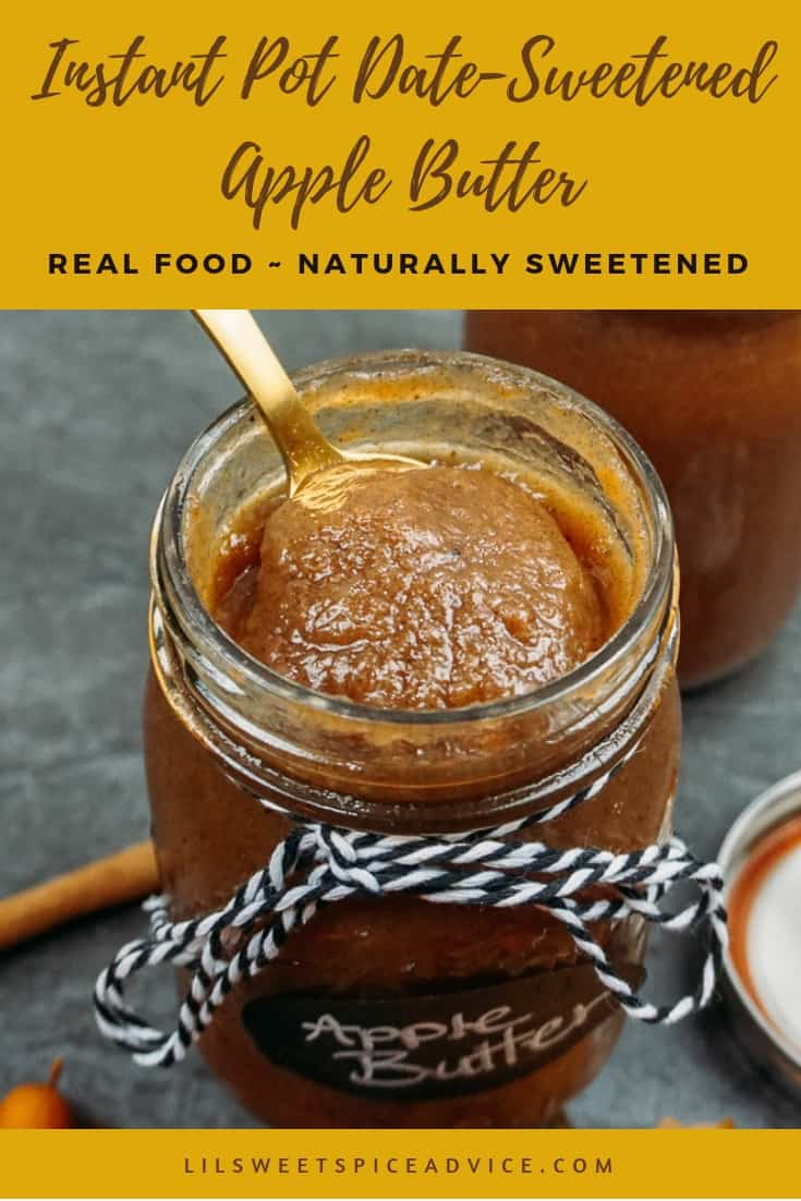Instant Pot Date-Sweetened Apple Butter -- This is the only Instant Pot Apple Butter recipe you'll need this fall to make all of your apple butter desserts, cocktails, and savory dishes. This apple butter is spiced with cinnamon, cardamom, nutmeg, and other warming spices. -- lilsweetspiceadvice.com #InstantPotDateSweetenedAppleButter #InstantPotAppleButter #quickapplebutter #naturallysweetenedapplebutter