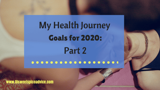 My Health Journey Goals for 2020: Part 2 -- In Part 1, I discussed my health journey goals to revering my chronic and autoimmune diseases. In Part 2, I explain what each therapy will do to help me reverse my diseases. -- lilsweetspiceadvice.com #alssa #healthjourney #healthjourneygoals #healthgoals2020